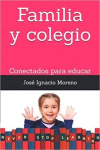 La colaboración entre la familia y el colegio educamos a chicos y chicas libres